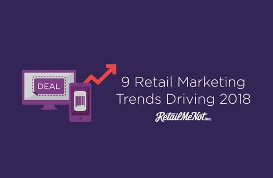 RetailMeNot Releases New Retail Marketing Trends Report, Finding Marketers Are Bullish Moving Into 2018